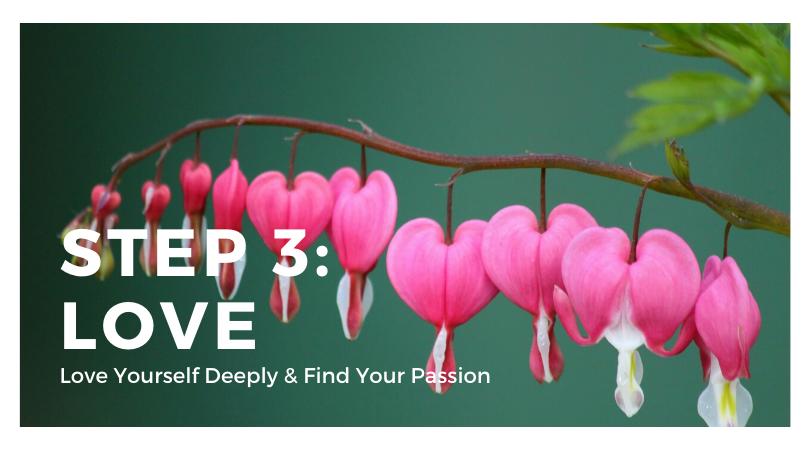 Step 3: Love
